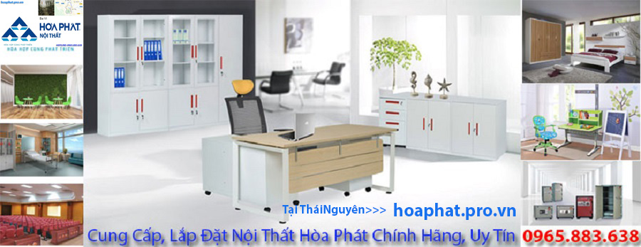 hoaphat.pro.vn cung cấp nội thất hòa phát chính hãng tại Thái Nguyên
