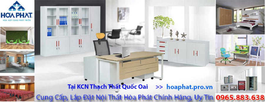 hòa phát pro vn cung cấp sản phẩm nội thất hòa phát chính hãng tại kcn thạch thất quốc oai